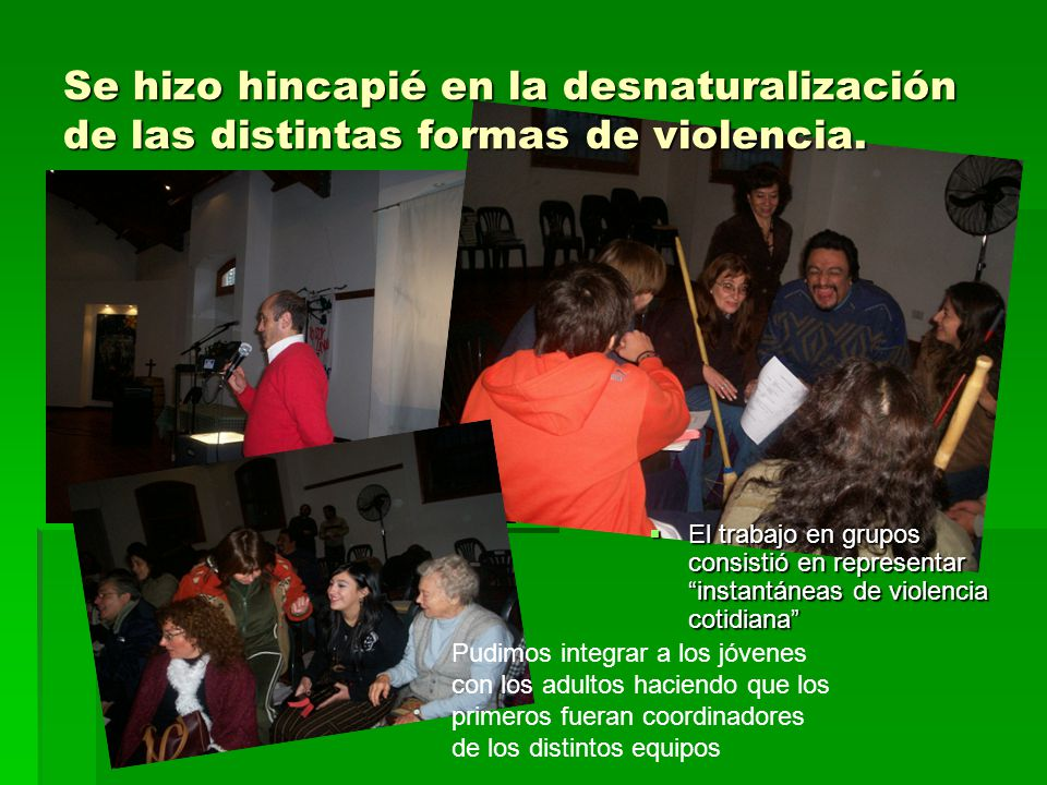 Se hizo hincapié en la desnaturalización de las distintas formas de violencia.