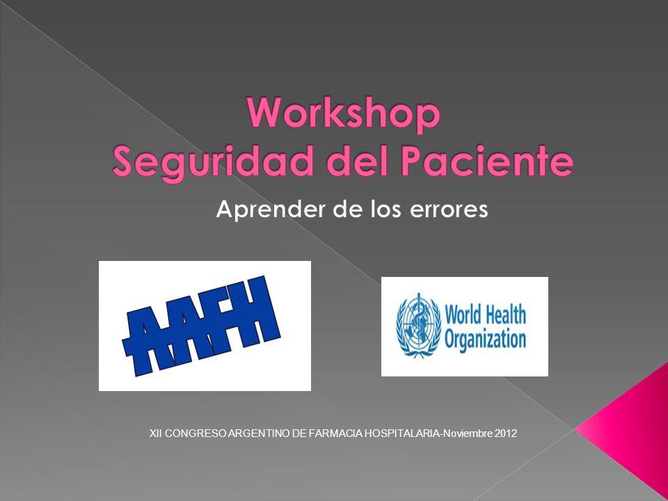 Este Workshop ha sido diseñado por la OMS y enviado en forma gratuita a esta institución donde se ha adaptado al entorno de trabajo local.