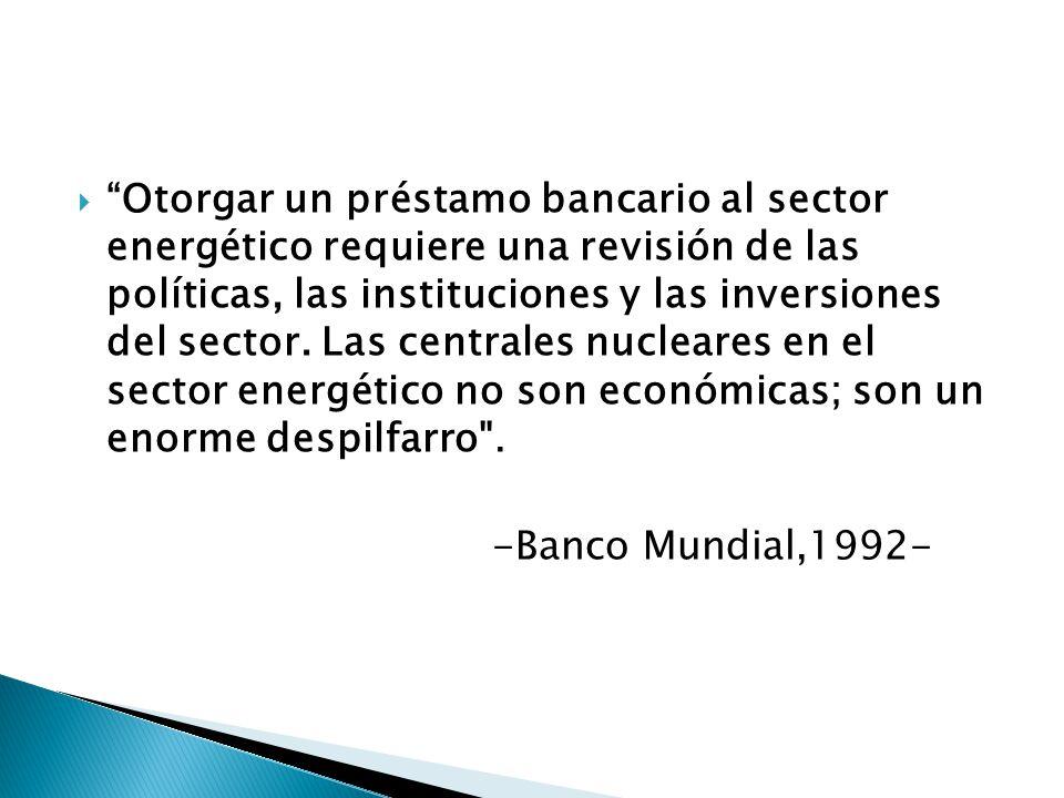 Otorgar un préstamo bancario al sector energético requiere una revisión de las políticas, las instituciones y las inversiones del sector.