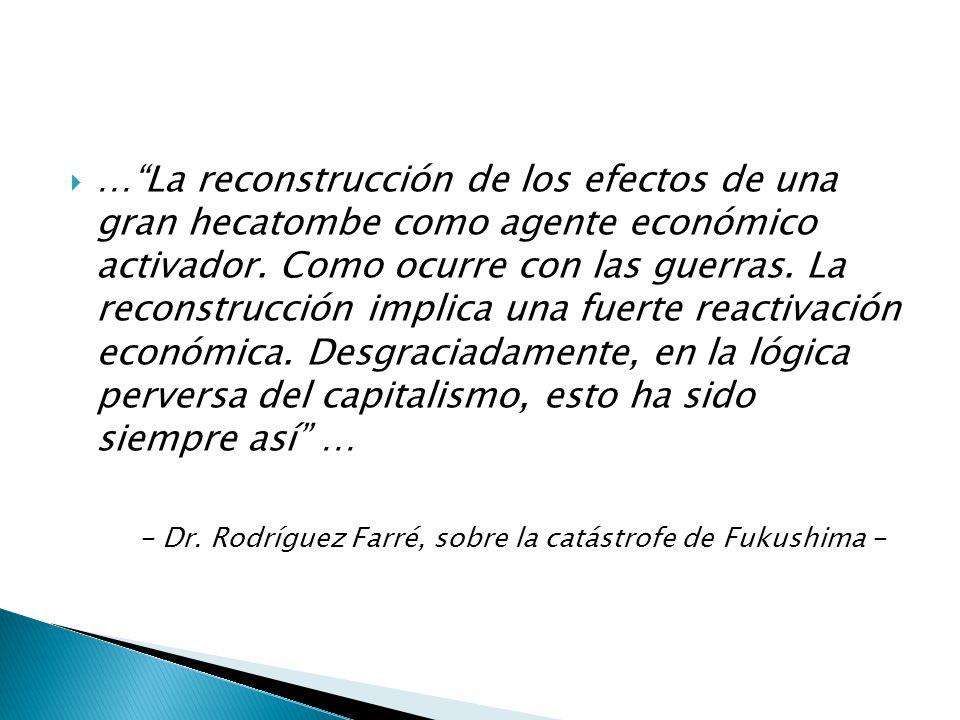…La reconstrucción de los efectos de una gran hecatombe como agente económico activador.