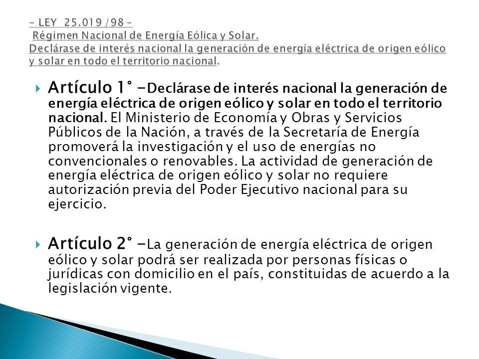 Artículo 1° - Declárase de interés nacional la generación de energía eléctrica de origen eólico y solar en todo el territorio nacional.