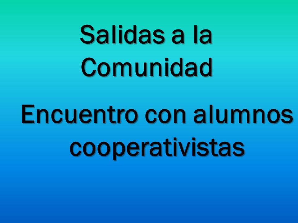 Salidas a la Comunidad Encuentro con alumnos cooperativistas