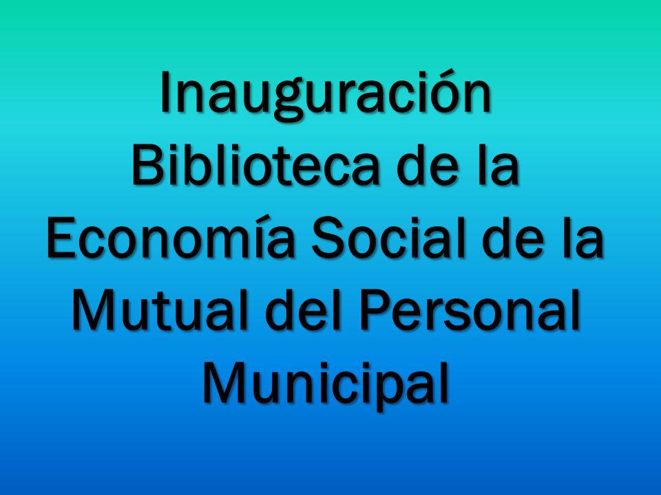 Inauguración Biblioteca de la Economía Social de la Mutual del Personal Municipal