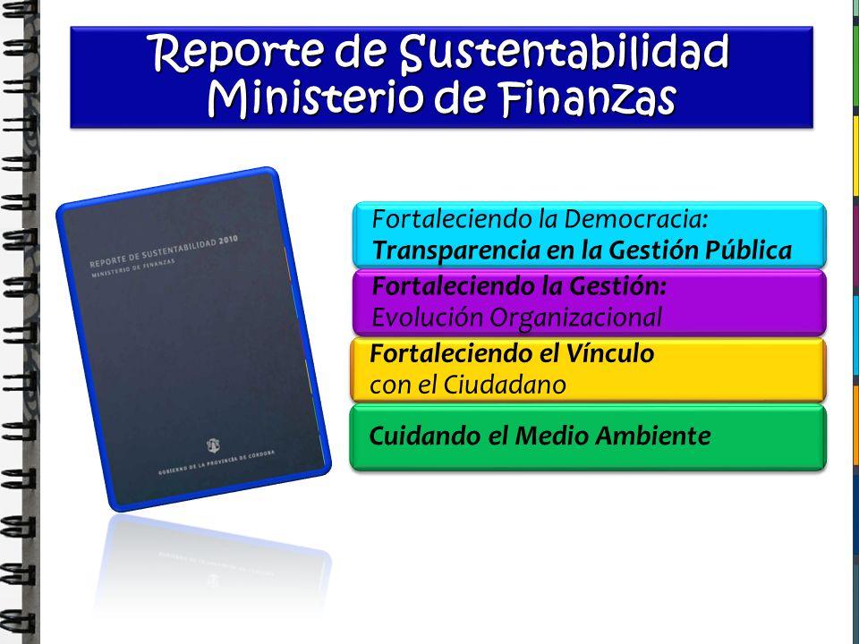 Reporte de Sustentabilidad Ministerio de Finanzas Reporte de Sustentabilidad Ministerio de Finanzas Fortaleciendo la Democracia: Transparencia en la G