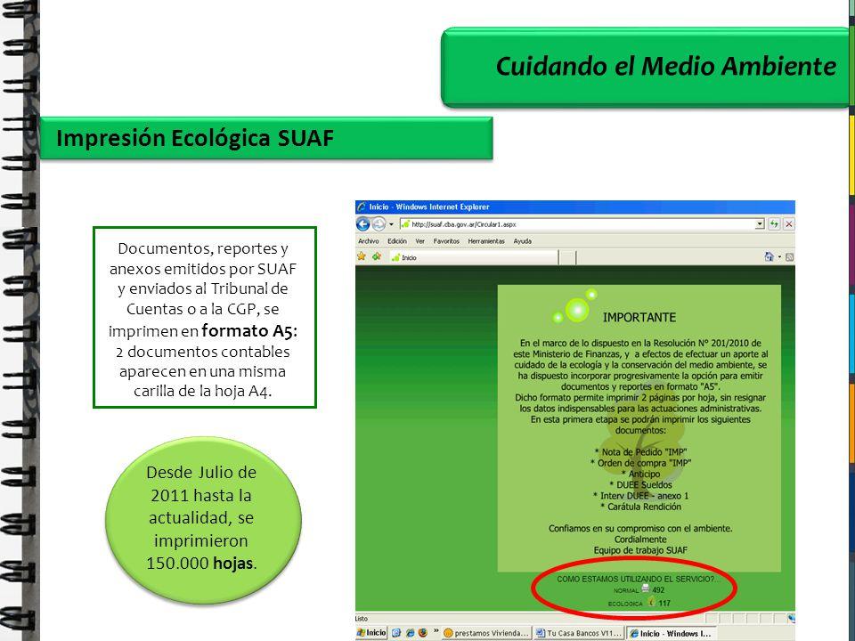 Cuidando el Medio Ambiente Impresión Ecológica SUAF Documentos, reportes y anexos emitidos por SUAF y enviados al Tribunal de Cuentas o a la CGP, se i