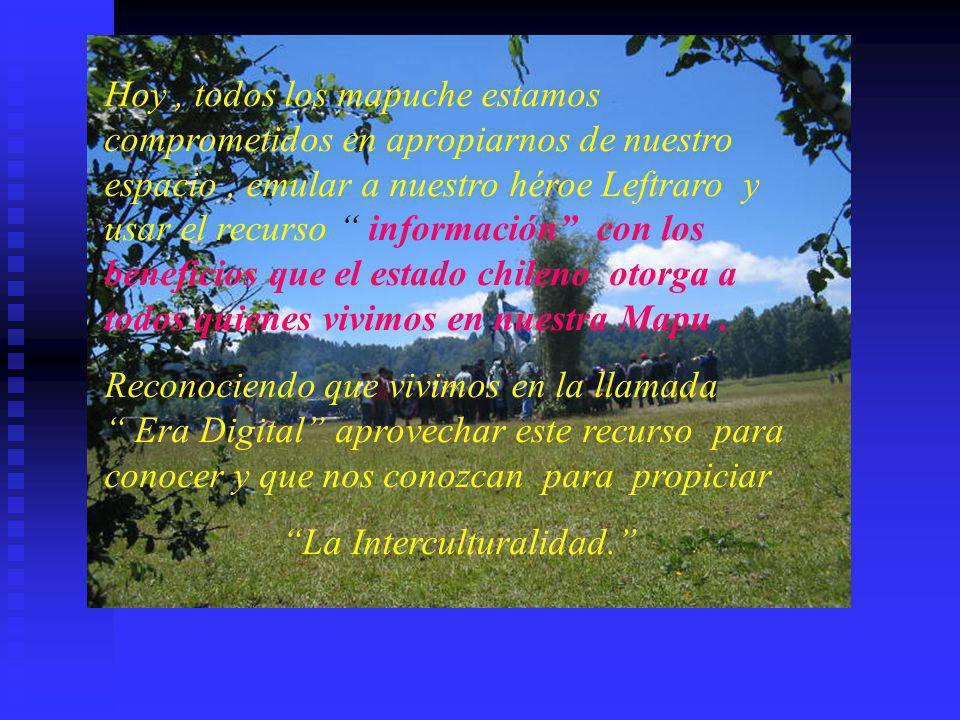 Jóvenes mapuche,orgullosos de contar con un maravilloso legado trabajan para que nuestros piche keche (niños) conozcan nuestra cultura. En cualquier p