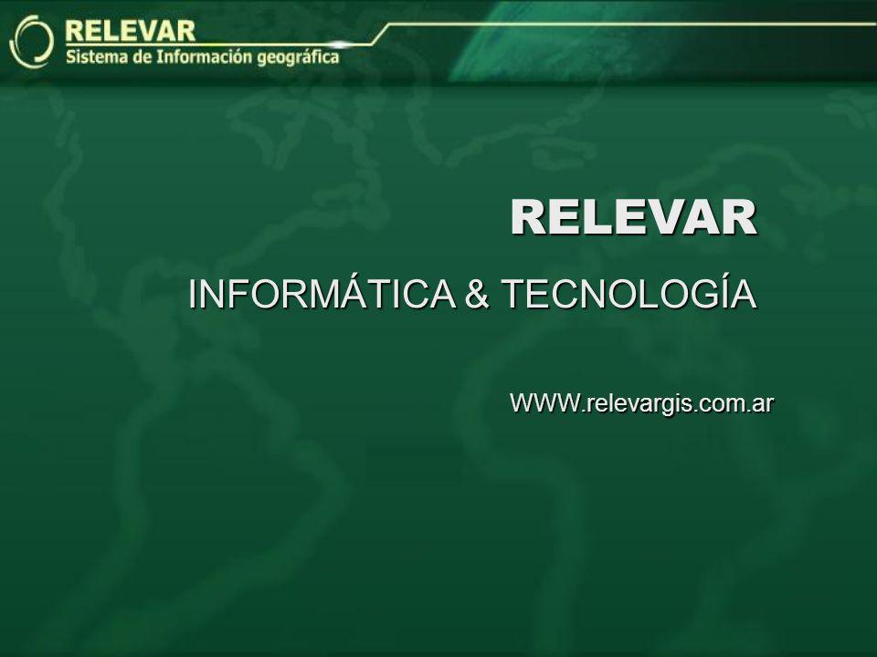 RELEVAR INFORMÁTICA & TECNOLOGÍA WWW.relevargis.com.ar