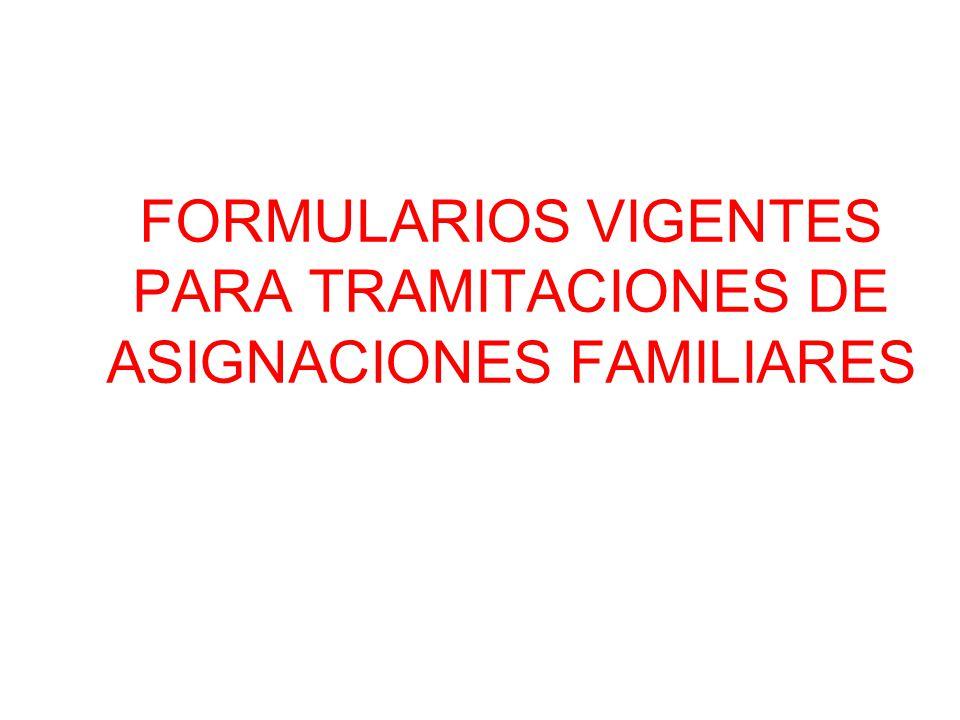 FORMULARIOS VIGENTES PARA TRAMITACIONES DE ASIGNACIONES FAMILIARES