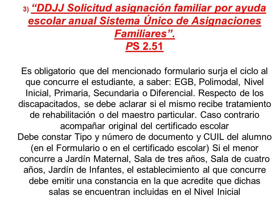 3) DDJJ Solicitud asignación familiar por ayuda escolar anual Sistema Único de Asignaciones Familiares. PS 2.51 Es obligatorio que del mencionado form