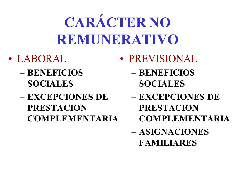 CARÁCTER NO REMUNERATIVO LABORAL –BENEFICIOS SOCIALES –EXCEPCIONES DE PRESTACION COMPLEMENTARIA PREVISIONAL –BENEFICIOS SOCIALES –EXCEPCIONES DE PREST