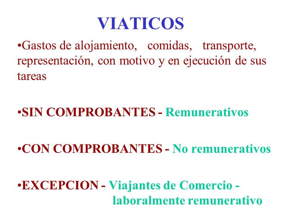 VIATICOS Gastos de alojamiento, comidas, transporte, representación, con motivo y en ejecución de sus tareas SIN COMPROBANTES - Remunerativos CON COMP