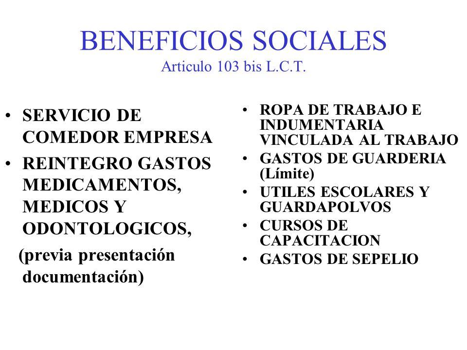 BENEFICIOS SOCIALES Articulo 103 bis L.C.T. SERVICIO DE COMEDOR EMPRESA REINTEGRO GASTOS MEDICAMENTOS, MEDICOS Y ODONTOLOGICOS, (previa presentación d