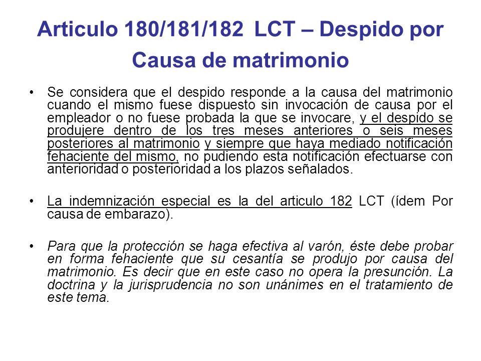 Articulo 180/181/182 LCT – Despido por Causa de matrimonio Se considera que el despido responde a la causa del matrimonio cuando el mismo fuese dispue