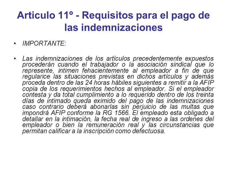 Articulo 11º - Requisitos para el pago de las indemnizaciones IMPORTANTE: Las indemnizaciones de los artículos precedentemente expuestos procederán cu