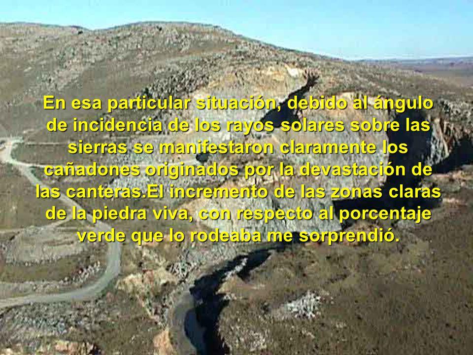 En esa particular situación, debido al ángulo de incidencia de los rayos solares sobre las sierras se manifestaron claramente los cañadones originados