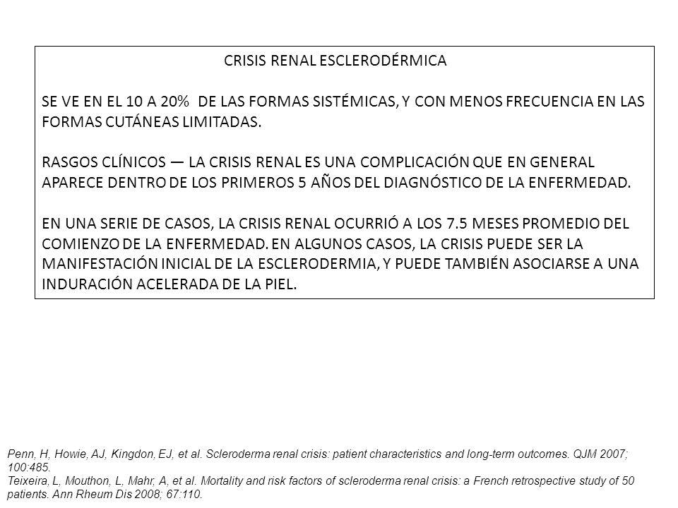 CRISIS RENAL ESCLERODÉRMICA SE VE EN EL 10 A 20% DE LAS FORMAS SISTÉMICAS, Y CON MENOS FRECUENCIA EN LAS FORMAS CUTÁNEAS LIMITADAS. RASGOS CLÍNICOS LA
