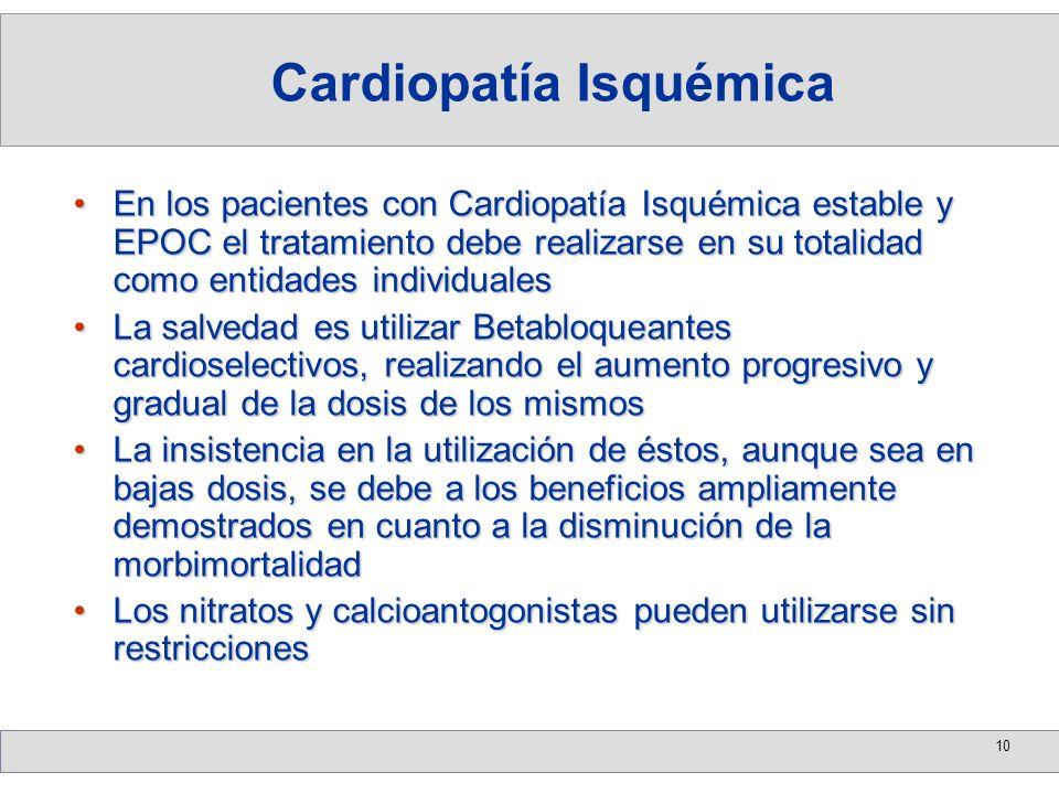 10 En los pacientes con Cardiopatía Isquémica estable y EPOC el tratamiento debe realizarse en su totalidad como entidades individualesEn los paciente