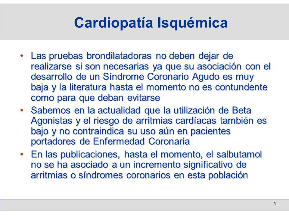 5 Las pruebas brondilatadoras no deben dejar de realizarse si son necesarias ya que su asociación con el desarrollo de un Síndrome Coronario Agudo es