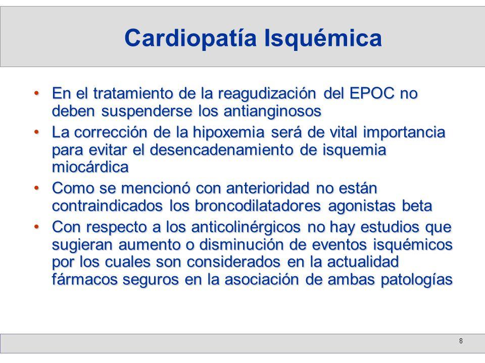 8 En el tratamiento de la reagudización del EPOC no deben suspenderse los antianginososEn el tratamiento de la reagudización del EPOC no deben suspend