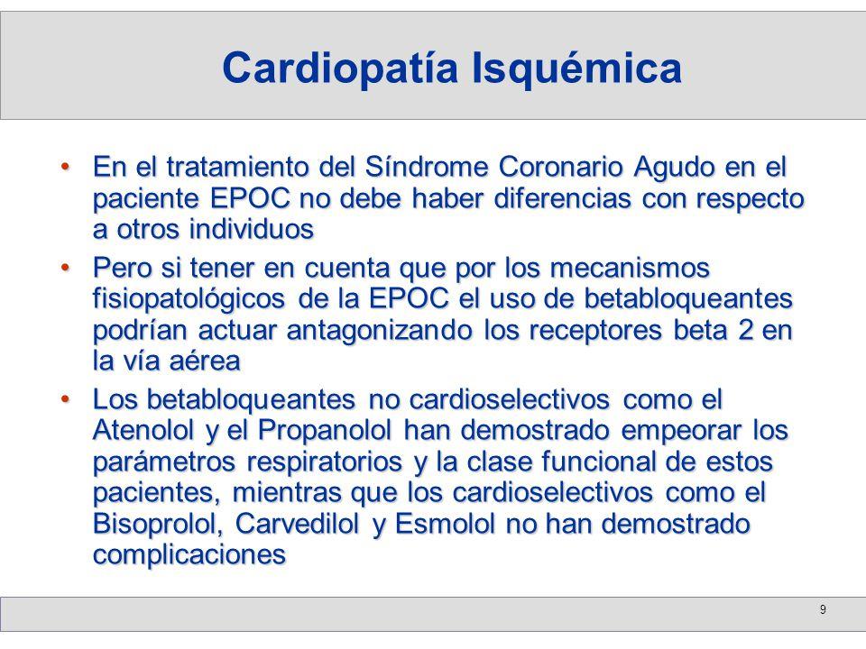 9 En el tratamiento del Síndrome Coronario Agudo en el paciente EPOC no debe haber diferencias con respecto a otros individuosEn el tratamiento del Sí
