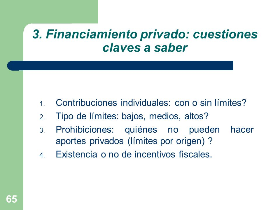 65 3.Financiamiento privado: cuestiones claves a saber 1.