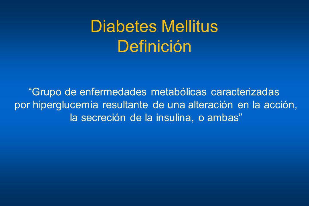 Grupo de enfermedades metabólicas caracterizadas por hiperglucemia resultante de una alteración en la acción, la secreción de la insulina, o ambas Dia