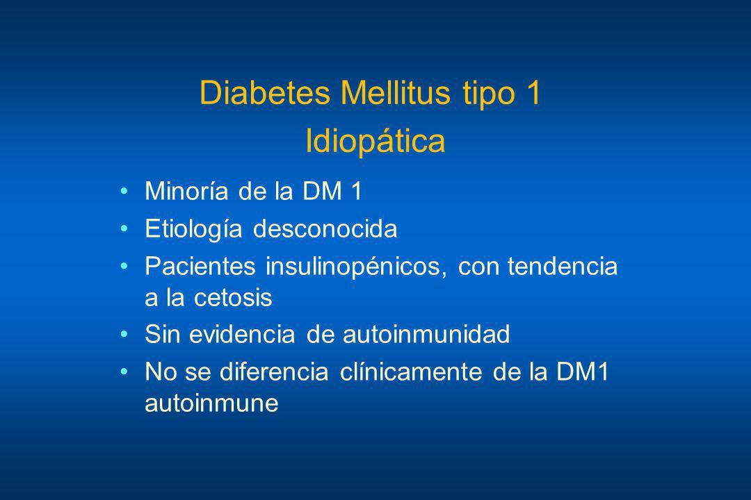 Minoría de la DM 1 Etiología desconocida Pacientes insulinopénicos, con tendencia a la cetosis Sin evidencia de autoinmunidad No se diferencia clínica