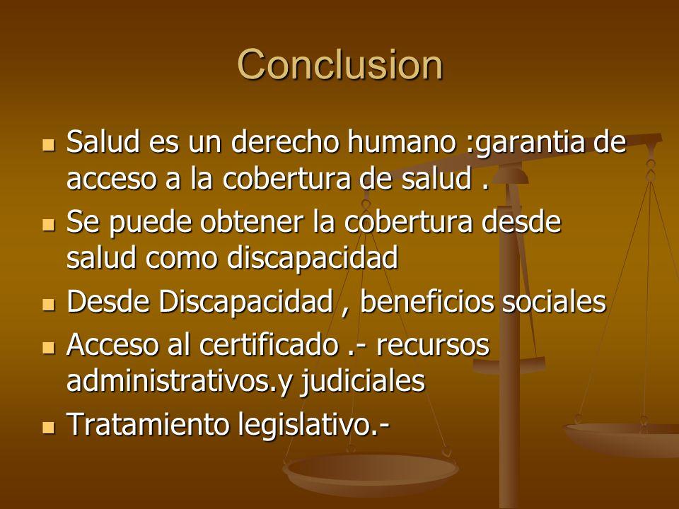 Conclusion Salud es un derecho humano :garantia de acceso a la cobertura de salud. Salud es un derecho humano :garantia de acceso a la cobertura de sa