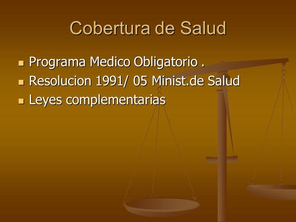 Cobertura de Salud Programa Medico Obligatorio. Programa Medico Obligatorio. Resolucion 1991/ 05 Minist.de Salud Resolucion 1991/ 05 Minist.de Salud L