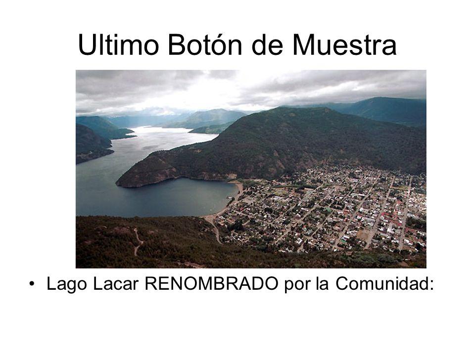 Ultimo Botón de Muestra Lago Lacar RENOMBRADO por la Comunidad: