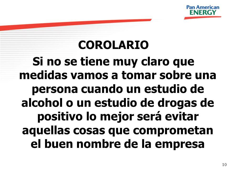 10 COROLARIO Si no se tiene muy claro que medidas vamos a tomar sobre una persona cuando un estudio de alcohol o un estudio de drogas de positivo lo m