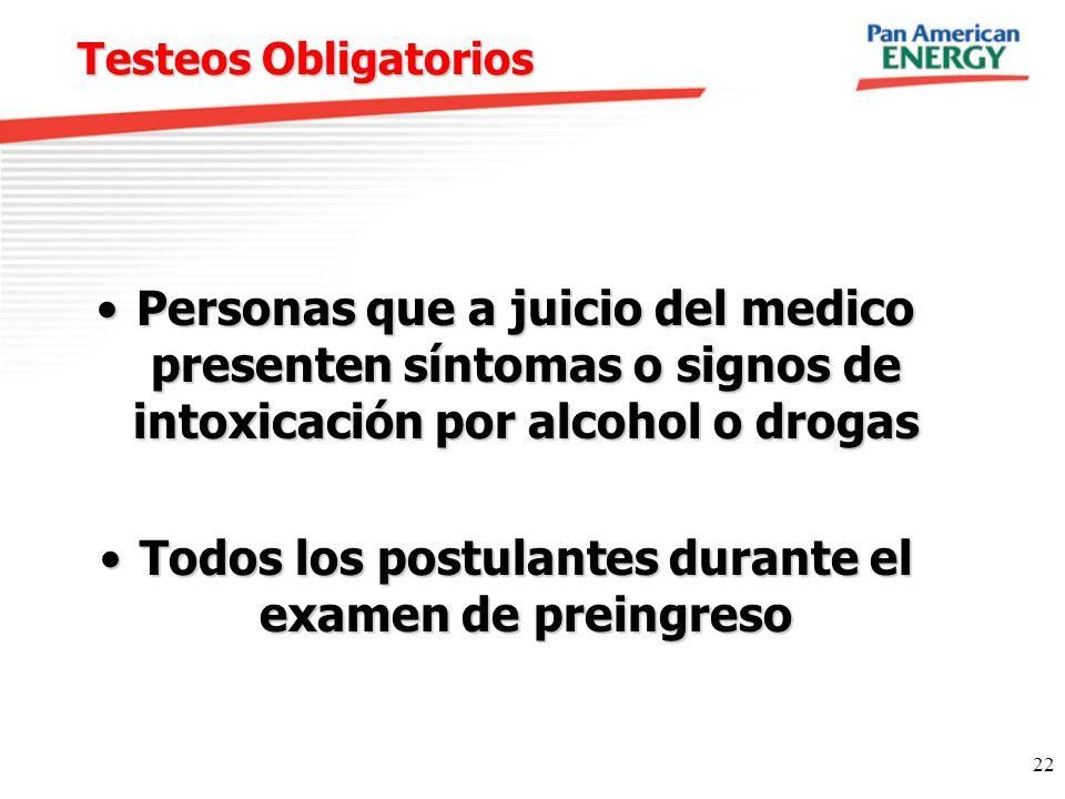 22 Testeos Obligatorios Personas que a juicio del medico presenten síntomas o signos de intoxicación por alcohol o drogasPersonas que a juicio del med