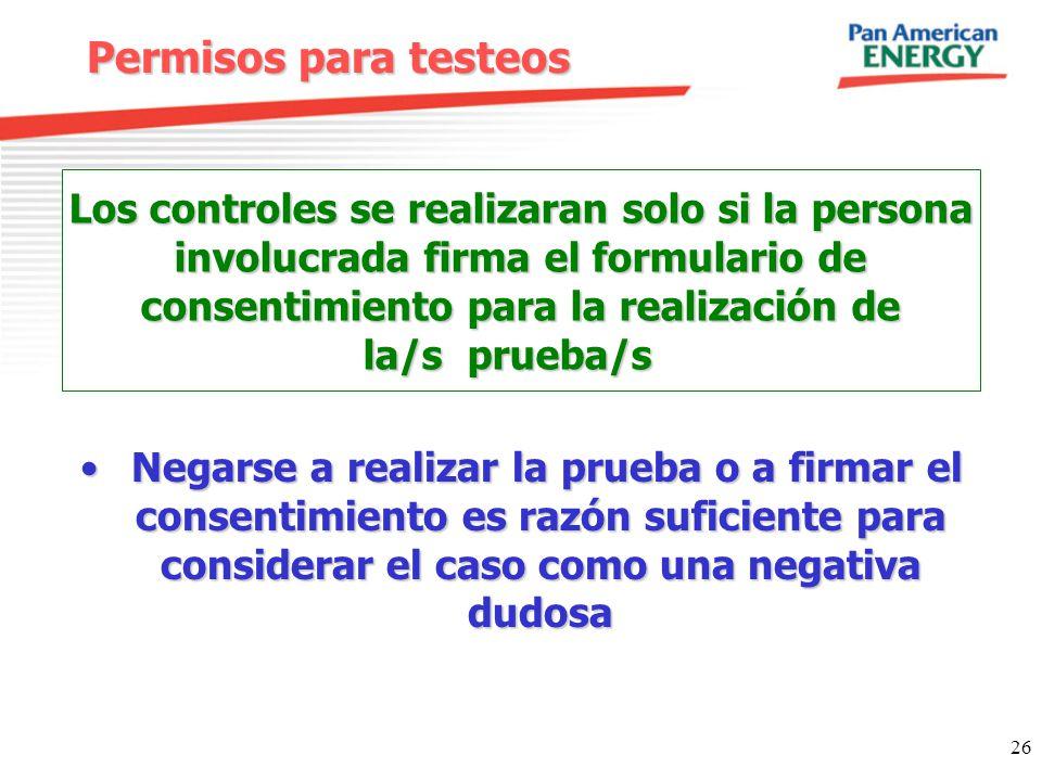 26 Permisos para testeos Los controles se realizaran solo si la persona involucrada firma el formulario de consentimiento para la realización de la/s