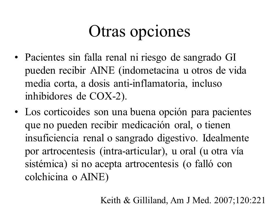Otras opciones Pacientes sin falla renal ni riesgo de sangrado GI pueden recibir AINE (indometacina u otros de vida media corta, a dosis anti-inflamat