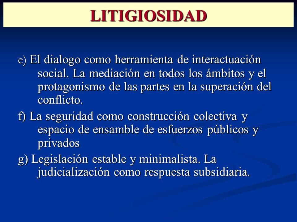 LITIGIOSIDAD e) El dialogo como herramienta de interactuación social.