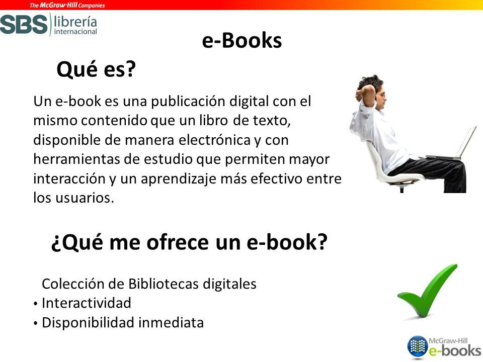 Un e-book es una publicación digital con el mismo contenido que un libro de texto, disponible de manera electrónica y con herramientas de estudio que permiten mayor interacción y un aprendizaje más efectivo entre los usuarios.