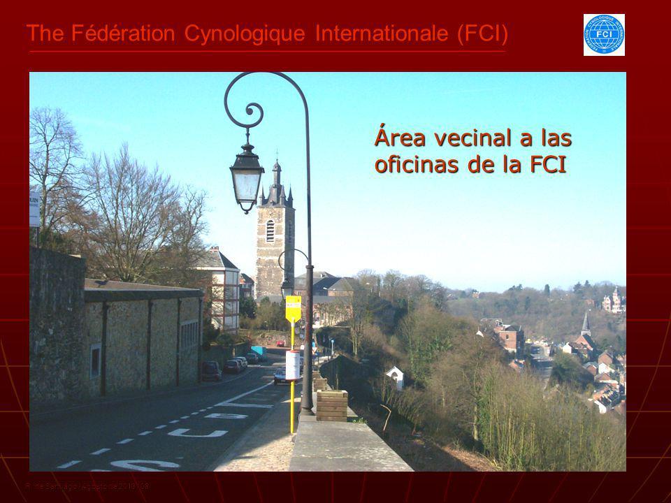 The Fédération Cynologique Internationale (FCI) R. de Santiago / Agosto de 2013 / 08 Área vecinal a las oficinas de la FCI
