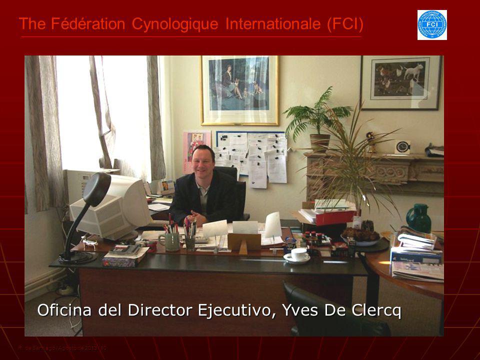 The Fédération Cynologique Internationale (FCI) R. de Santiago / Agosto de 2013 / 10 Oficina del Director Ejecutivo, Yves De Clercq