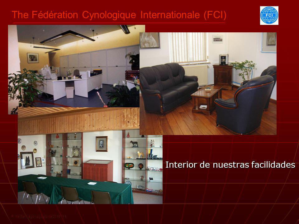 The Fédération Cynologique Internationale (FCI) R. de Santiago / Agosto de 2013 / 11 Interior de nuestras facilidades