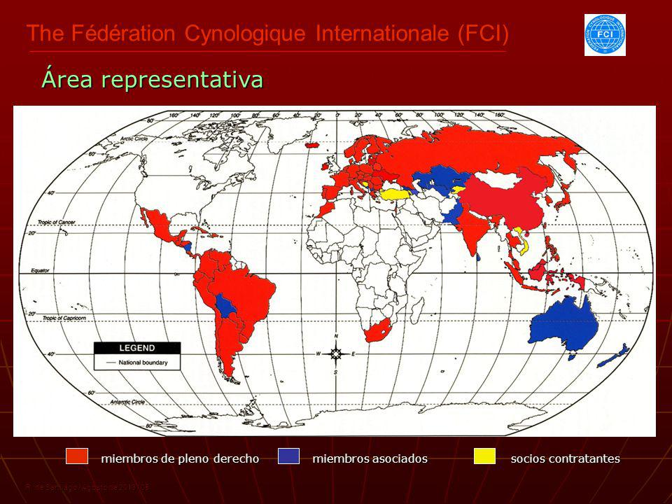 The Fédération Cynologique Internationale (FCI) R. de Santiago / Agosto de 2013 / 05 miembros de pleno derecho miembros asociados socios contratantes