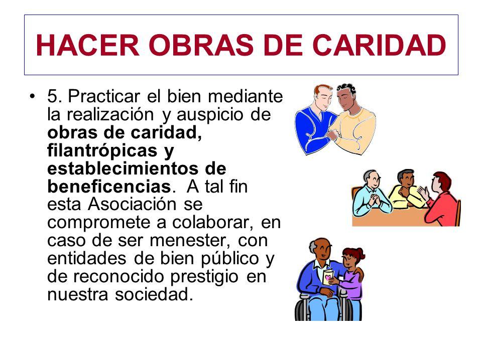 HACER OBRAS DE CARIDAD 5.