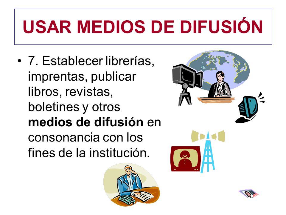 USAR MEDIOS DE DIFUSIÓN 7.