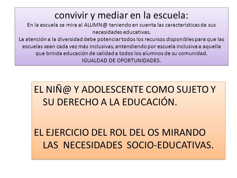 convivir y mediar en la escuela: En la escuela se mira al ALUMN@ teniendo en cuenta las características de sus necesidades educativas.