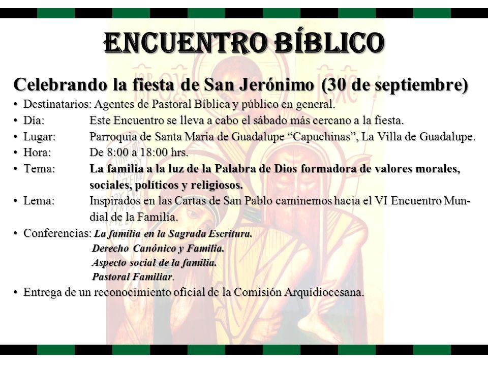 ENCUENTRO BÍBLICO Celebrando la fiesta de San Jerónimo (30 de septiembre) Destinatarios: Agentes de Pastoral Bíblica y público en general.Destinatario