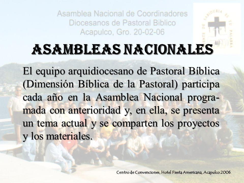 ASAMBLEAS NACIONALES El equipo arquidiocesano de Pastoral Bíblica (Dimensión Bíblica de la Pastoral) participa cada año en la Asamblea Nacional progra