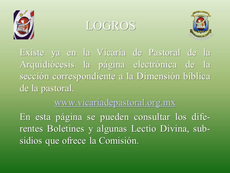 LOGROS Existe ya en la Vicaría de Pastoral de la Arquidiócesis la página electrónica de la sección correspondiente a la Dimensión bíblica de la pastor