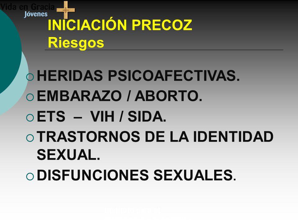 Instituto para el Matrimonio y la Familia - UCA INICIACIÓN PRECOZ Riesgos HERIDAS PSICOAFECTIVAS.