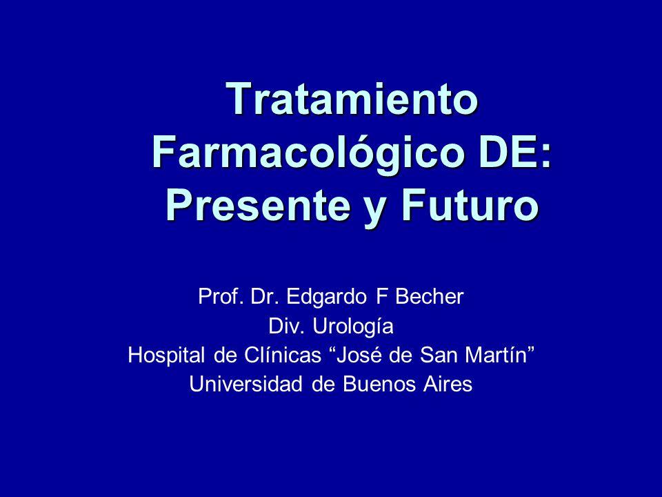 Tratamiento Farmacológico DE: Presente y Futuro Prof.
