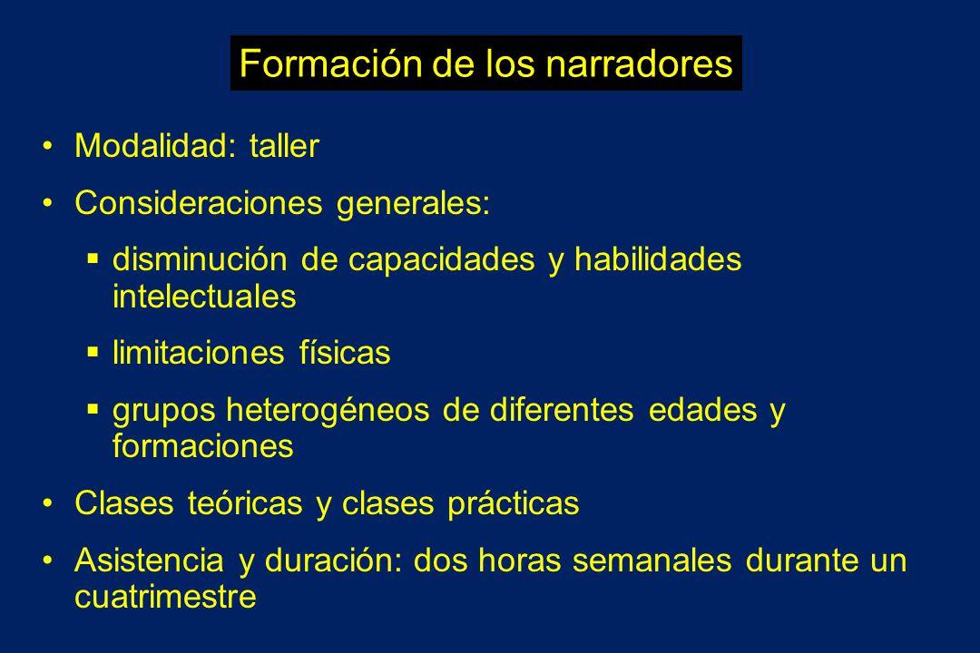 Formación de los narradores Modalidad: taller Consideraciones generales: disminución de capacidades y habilidades intelectuales limitaciones físicas g