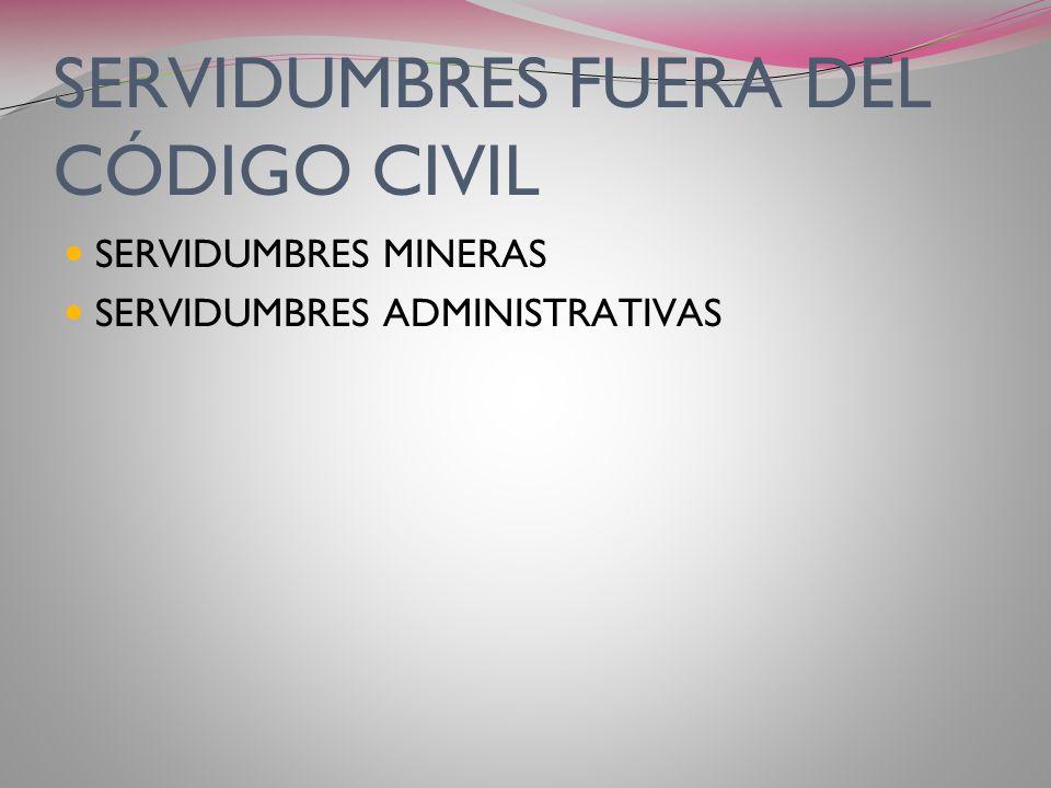 DISTINTAS SERVIDUMBRES Sólo a los efectos ejemplificativos, las servidumbres contempladas en el Código Civil. De Tránsito De Acueducto De Recibir Agua